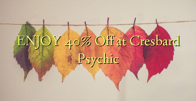 ENJOY 40% Ondoka Cresbard Psychic