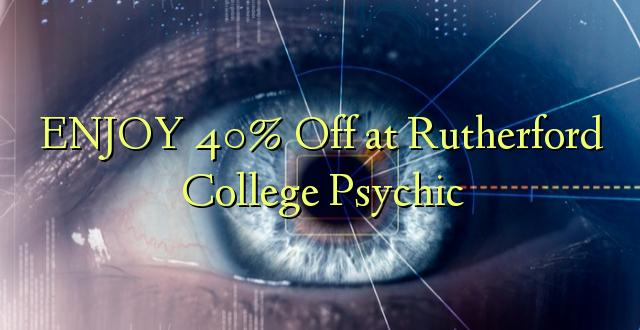 ENJOY 40% Off katika Rutherford College Psychic