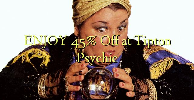 ENJOY 45% iko katika Tipton Psychic
