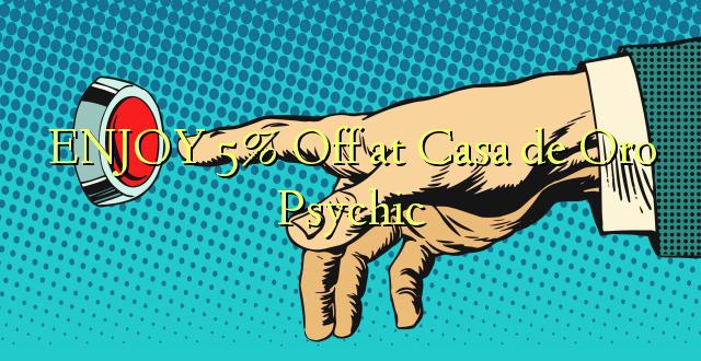 ENJOY 5% Imefika Casa de Oro Psychic