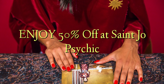 ENJOY 50% Off at Saint Jo Psychic