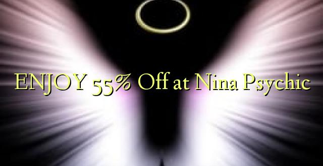 Furahia 55% Toka kwenye Nina Psychic