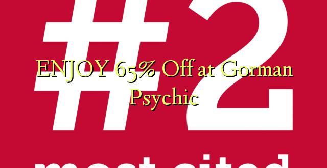 ENJOY 65% Off at Gorman Psychic