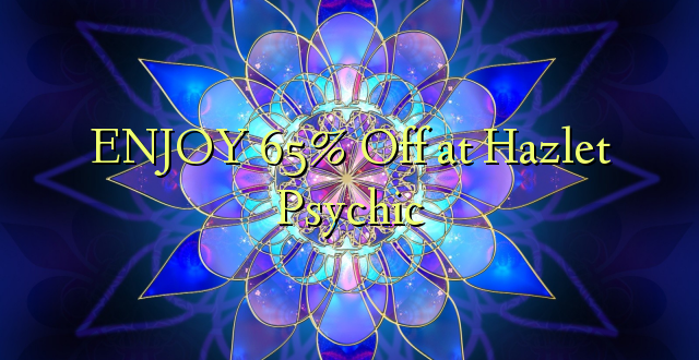 ENJOY 65% Off at Hazlet Psychic