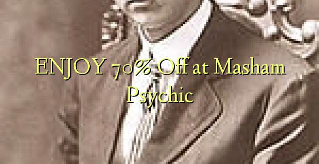 ENJOY 70% Off at Masham Psychic