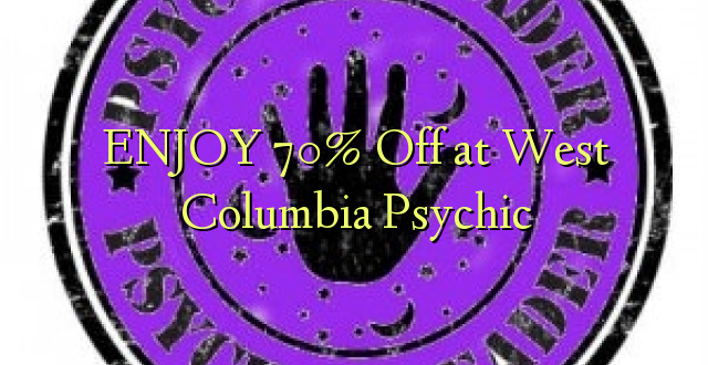 ENJOY 70% Off at West Columbia Psychic