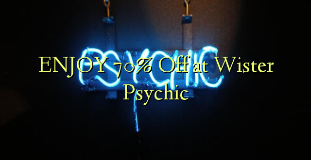 ENJOY 70% Off at Wister Psychic