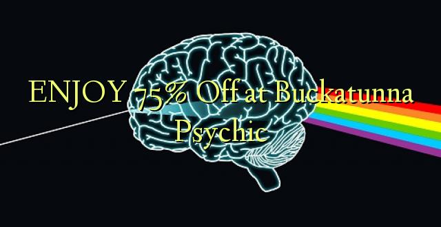 ENJOY 75% Off at Buckatunna Psychic