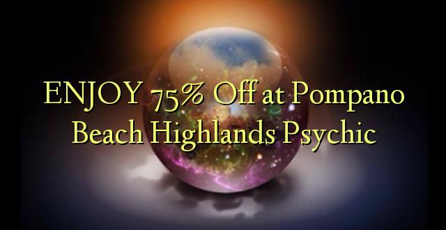 ENJOY 75% Off at Pompano Beach Highlands Psychic