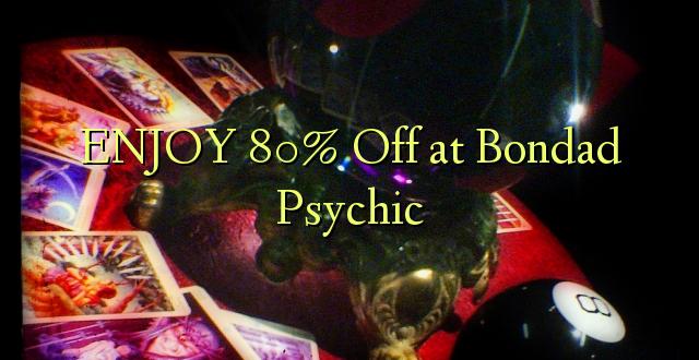 ENJOY 80% Off at Bondad Psychic