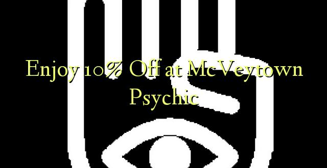 Furahia 10% Toka kwenye McVeytown Psychic