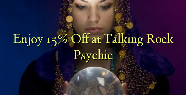 Izbaudiet 15% Off pie Talking Rock Psychic