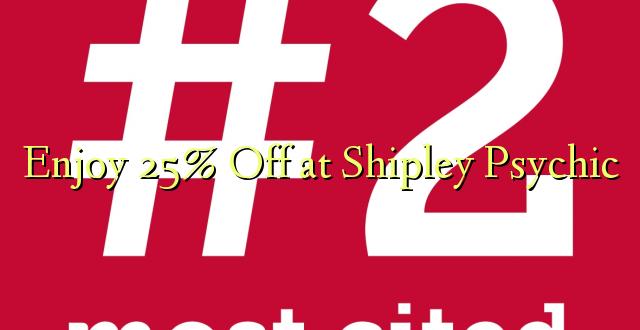 Furahiya 25% Off katika Shipley Psychic