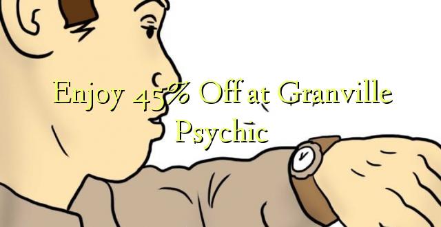 Furahiya 45% Off huko Granville Psychic