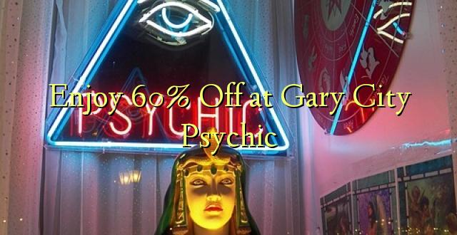 Furahia 60% Fungua Gary City Psychic