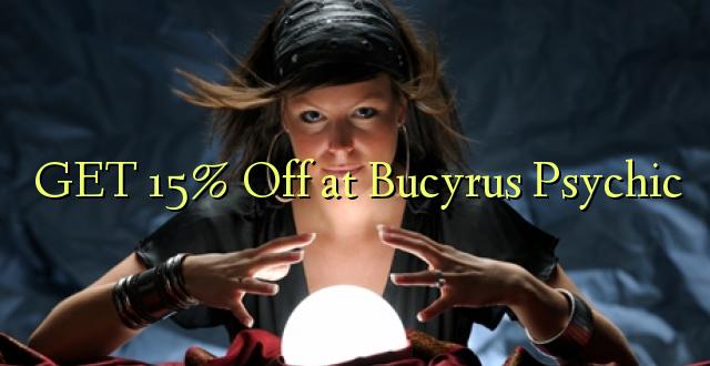 PATA 15% Ondoka huko Bucyrus Psychic
