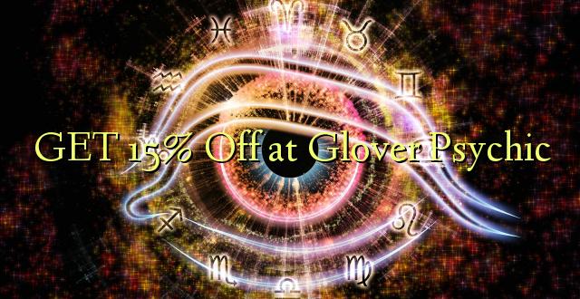 Pata 15% Ole katika Glover Psychic