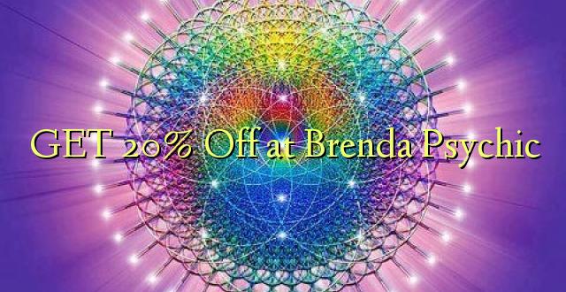 PATA 20% Ondoka huko Brenda Psychic