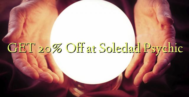 Pata 20% Toka kwenye Soledad Psychic