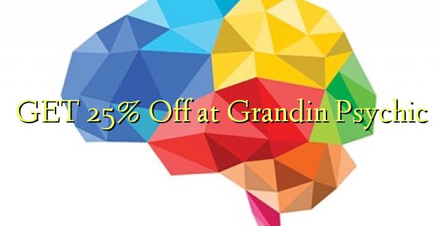 PATA 25% Ondoka kwa Grandin Psychic