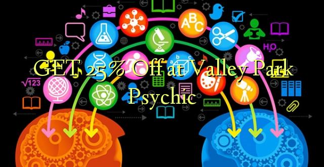 PATA 25% Okoa kwa Valley Park Psychic