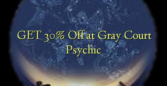 Pata 30% Toka kwenye Mahakama ya Grey Psychic