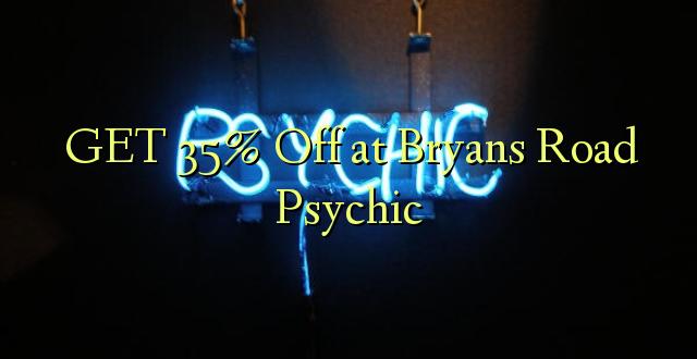 Pata 35% Ole huko Bryans Road Psychic