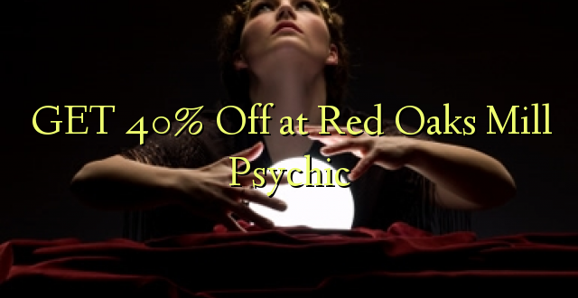 Pata 40% Off at Red Oaks Mill Psychic