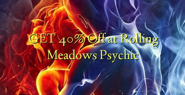 Pata 40% Ole katika Rolling Meadows Psychic