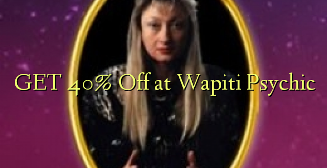 PATA 40% Off at Wapiti Psychic