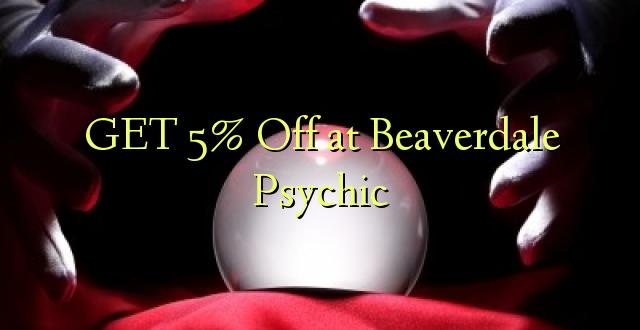 PATA 5% Ofa ya Beaverdale Psychic