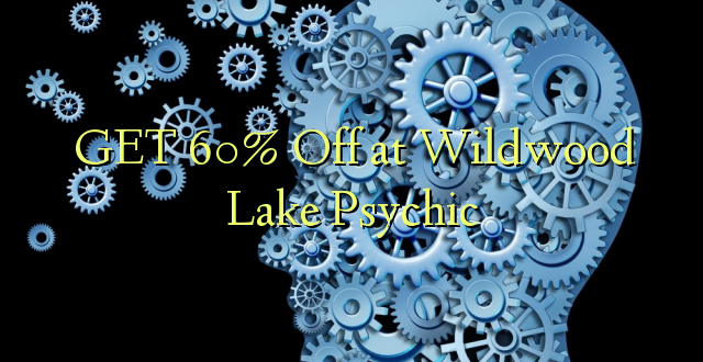PATA 60% Oleza huko Wildwood Lake Psychic