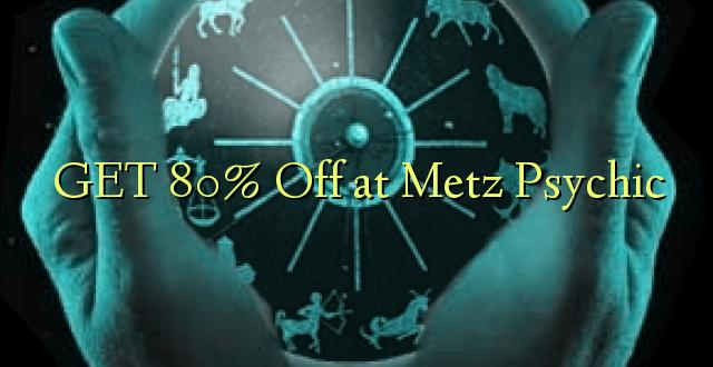 PATA 80% Off at Metz Psychic