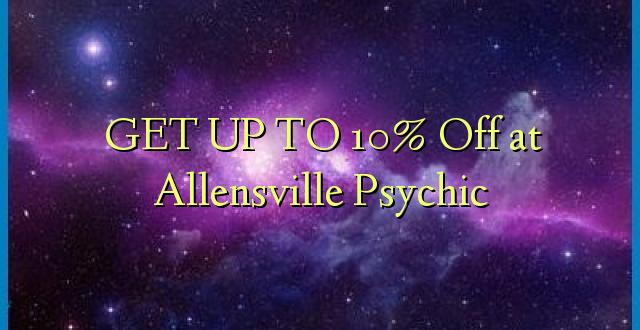 BONYEZA KWA 10% Ondoka huko Allensville Psychic