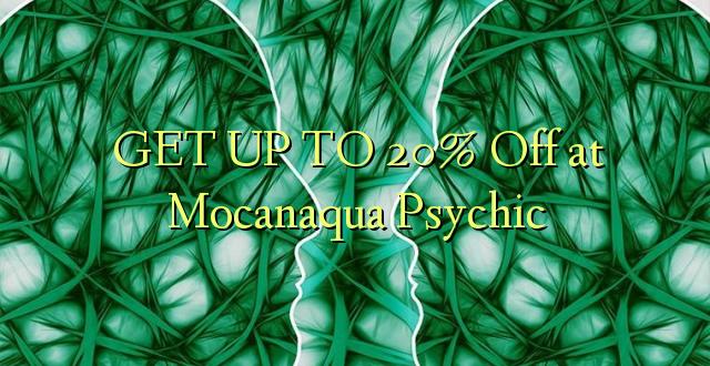 BONYEZA KWA 20% Oka huko Mocanaqua Psychic