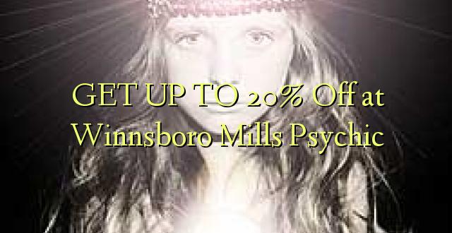 BONYEZA KWA 20% Off at Winnsboro Mills Psychic