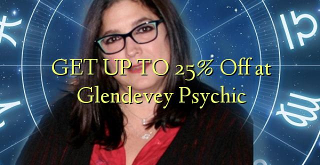BONYEZA KWA 25% Off huko Glendevey Psychic