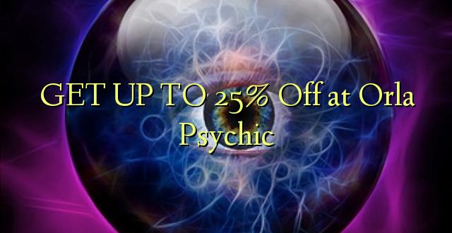 BONYEZA KWA 25% Ondoka Orla Psychic