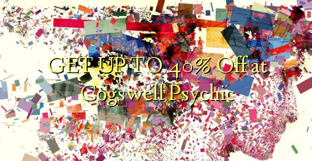 BONYEZA KWA 40% Ondoka huko Cogswell Psychic