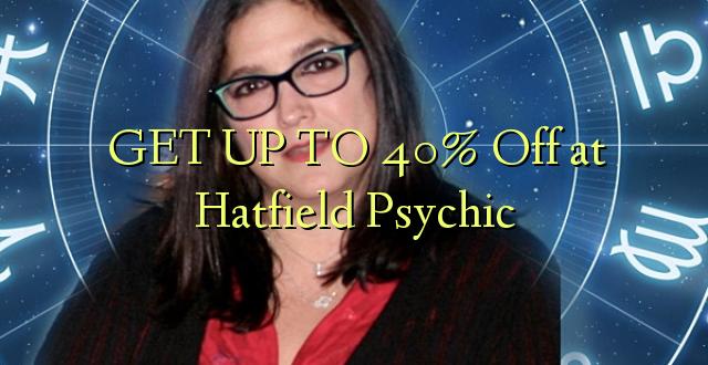 Pata hadi 40% Kutoka kwenye Hatfield Psychic