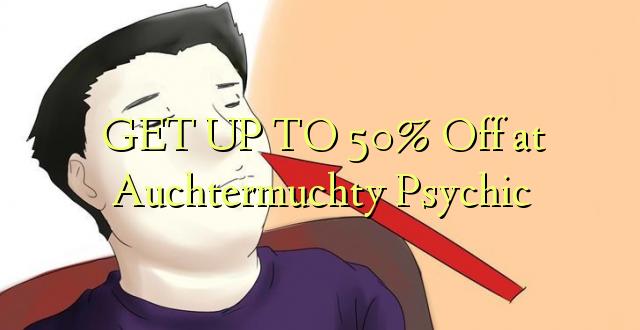 BONYEZA KWA 50% Off at Auchtermuchty Psychic