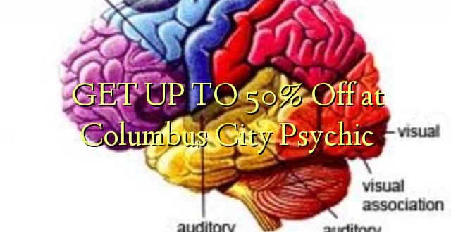 BONYEZA KWA 50% Ole huko Columbus City Psychic