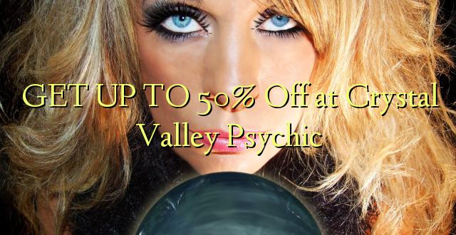 BONYEZA KWA 50% Oka huko Crystal Valley Psychic