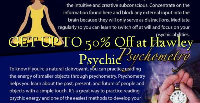 Pata hadi 50% Toa kwenye Hawley Psychic
