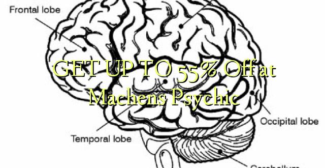 BONYEZA KWA 55% Oka Machens Psychic