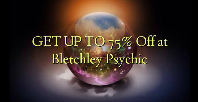 Pata hadi 75% Toka kwenye Bletchley Psychic