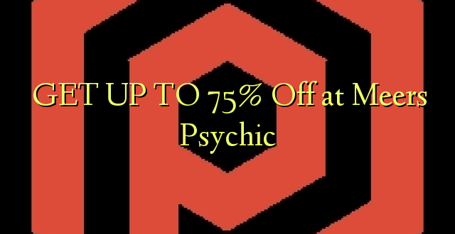 BURE TO 75% Off at Meers Psychic