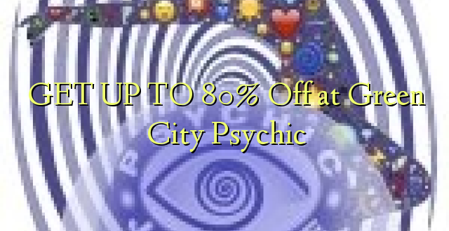 BONYEZA KUFANYA 80% Off at Green City Psychic