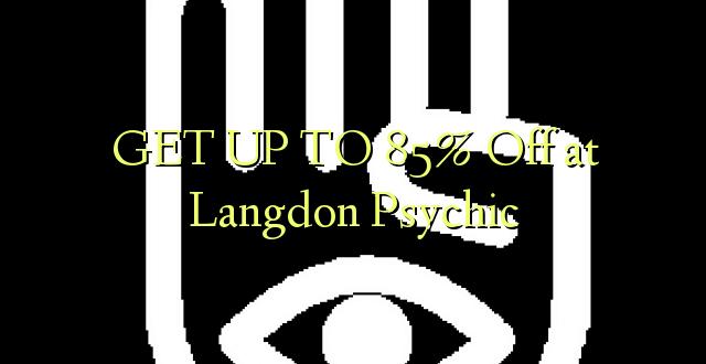 BONYEZA KWA 85% Ondoka huko Langdon Psychic