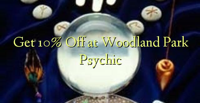 Pata 10% Fungua kwenye Woodland Park Psychic